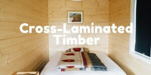 Cross-Laminated Timber (CLT) | CLT Disadvantages and Advantages