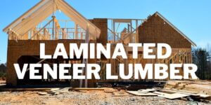 What is Laminated Veneer Lumber (LVL) and How It's Made?