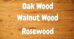 Oak vs Walnut vs Rosewood |  What's the Difference?